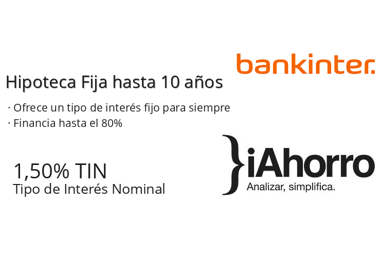 Hipoteca fija hasta 10 a os de bankinter iahorro for Hipoteca fija santander