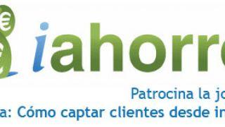 """iahorro patrocina """"Cómo captar clientes desde internet"""""""